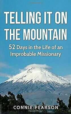 Telling It On the Mountain: 52 Days in the Life of an Improbable Missionary by