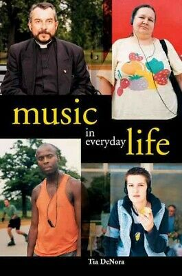 Music in Everyday Life, Paperback by Denora, Tia, Like New Used, Free P&P in ...