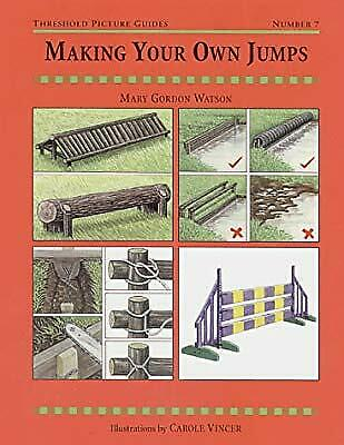 Making Your Own Jumps (Threshold Picture Guide), Gordon-Watson, Mary, Used; Very