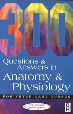 300 Questions and Answers in Anatomy and Physiology for Veterinary Nurses, Pa...
