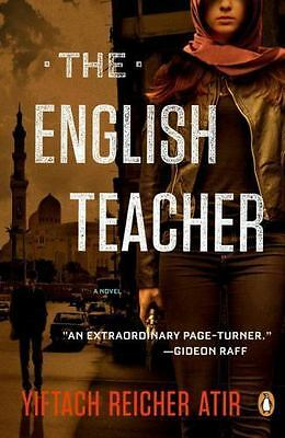 The English Teacher: A Novel Atir, Yiftach Reicher Paperback Used - Good