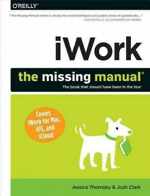iWork : The Missing Manual, Paperback by Thornsby, Jessica; Clark, Josh, Like...