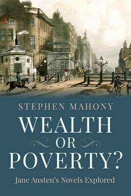 Wealth or Poverty : Jane Austen's Novels Explored, Hardcover by Mahony, Steph...