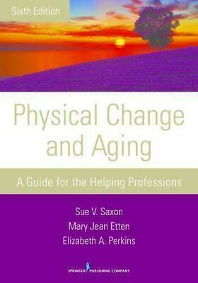 [P.D.F] Physical Change and Aging, Sixth Edition A Guide for the Helping