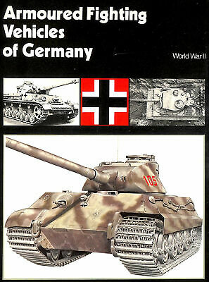 Armoured Fighting Vehicles Of Germany:- World War Ii by Crow, Duncan [Editor]