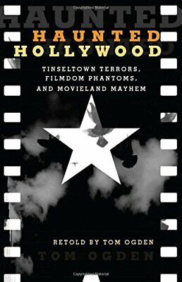 Haunted Hollywood: Spooky Stories of the Stars by Tom Ogden Paperback Book The