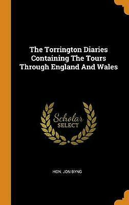Torrington Diaries Containing the Tours Through England and Wales by Jon Byng Ha