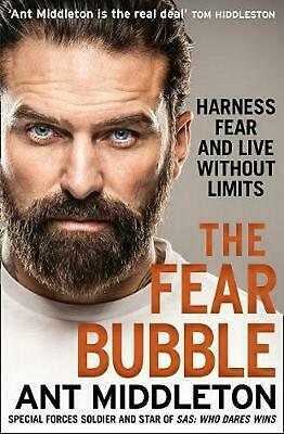 The Fear Bubble: Harness Fear and Live without Limits by Ant Middleton (English)