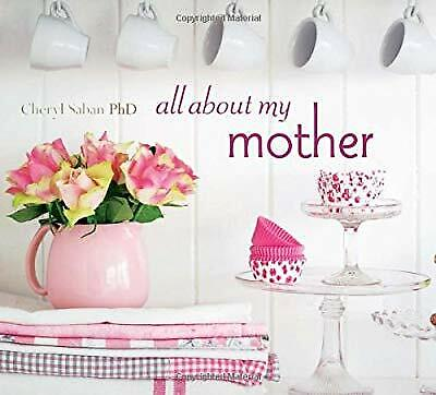 All About My Mother, Cheryl Saban, Used; Good Book