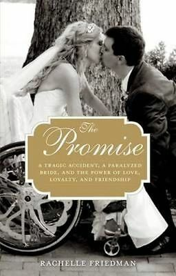 The Promise: A Tragic Accident, a Paralyzed Bride, and the Power of Love, Loyalt