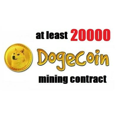 at least 20000 Dogecoins 12 hours Dogecoin (DOGE) Cryptocurrency mining contract