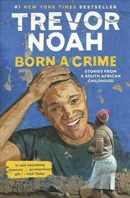 Born a Crime : Stories from a South African Childhood, Hardcover by Noah, Tre...
