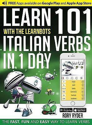 Learn 101 Italian Verbs in 1 Day With the Learnbots : The Fast, Fun and Easy ...