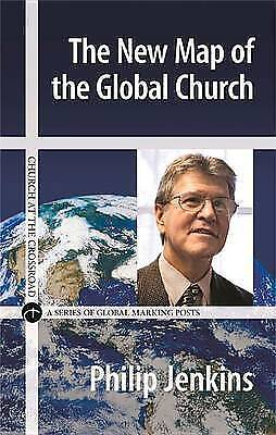 The New Map of the Global Church (Church at the Crossroad) by Jenkins, Philip, N