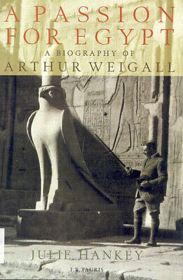 A passion for Egypt: Arthur Weigall, Tutankhamun and the 'curse of the
