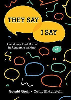 They Say / I Say : The Moves That Matter in Academic Writing (4th Edition)
