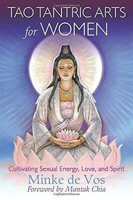 Tao Tantric Arts for Women: Cultivating Sexual Energy, Love, and Spirit by de Vo