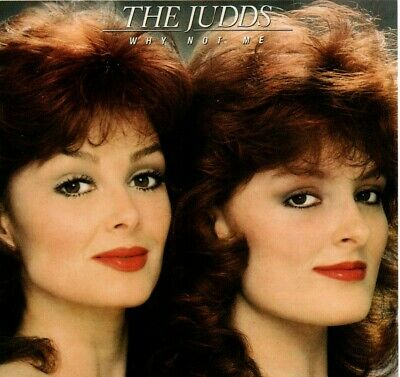 THE JUDDS (Wynonna and Naomi) Why Not Me CD 1983