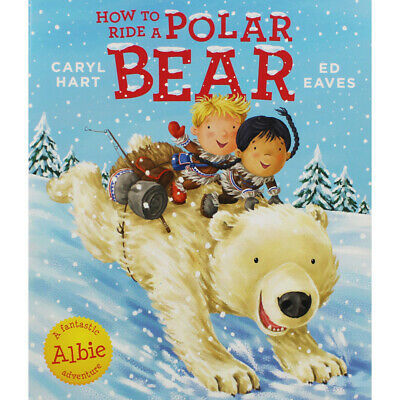 How To Ride A Polar Bear by Caryl Hart (Paperback), Children's Books, Brand New