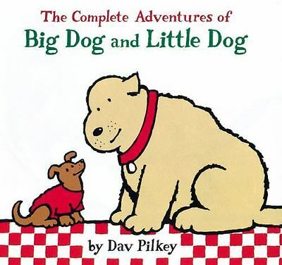 The Complete Adventures of Big Dog and Little Dog by Pilkey, Dav