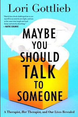 Maybe You Should Talk to Someone by Lori Gottlieb (P D F)