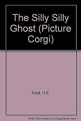 The Silly Silly Ghost (Picture Corgi), Todd, H.E., Used; Good Book
