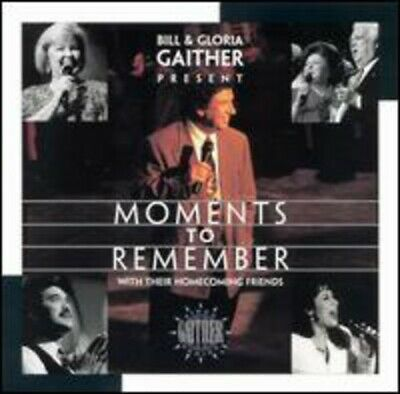 Bill Gaither & Gloria : Moments to Remember CD