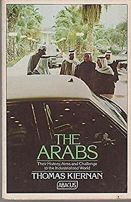 The Arabs: Their History, Aims And Challenge to the Industrialized World, Kierna