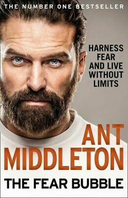 The Fear Bubble - Harness Fear & Live Without Limits by Ant Middleton (NEW HB)