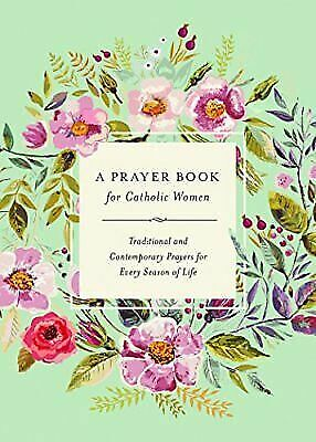 A Prayer Book for Catholic Women: Traditional and Contemporary Prayer for Every