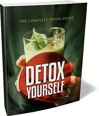 Detox Yourself: The Complete Detox Guide (eBook) [Instant Delivery]