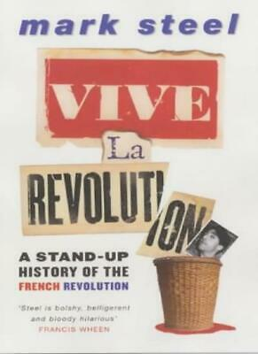 Vive La Revolution By Mark Steel. 9780743208055