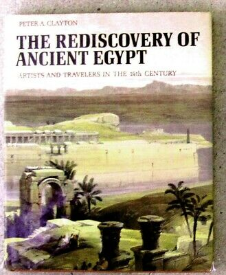 Rediscovery of Ancient Egypt - Artists Travelers in 19th Century - Peter Clayton