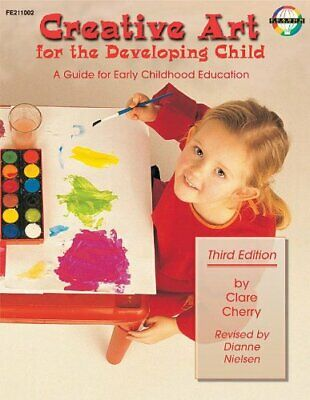 Creative Art for the Developing Child: A Guide for Early Childhood Education…