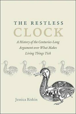 The Restless Clock: A History of the Centuries-Long Argument over What Makes…