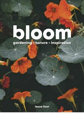 Bloom Magazine - Issue 4 -  Plants, Flowers, Gardening, Nature, Garden, Ideas,