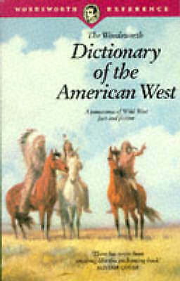 (Good)-The Wordsworth Dictionary of the American West (Paperback)--1853263567