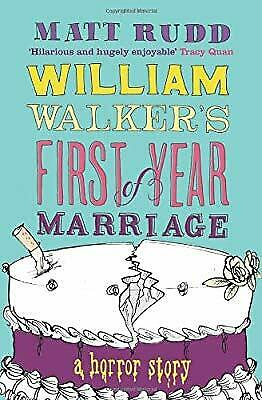 William Walkers First Year of Marriage: A Horror Story, Rudd, Matt, Used; Good B