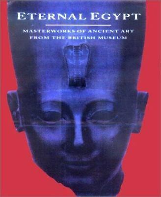 Eternal Egypt: Masterworks of Ancient Art from the British Museum  Paperback Us