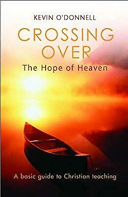 Crossing Over: The Hope Of Heaven, Odonnell, Kevin, Used; Good Book