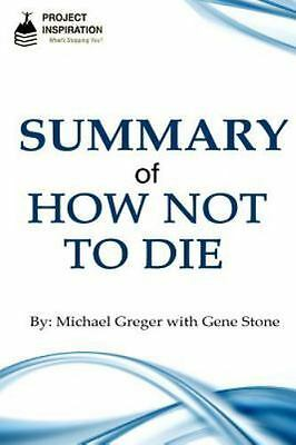 Summary of How Not to Die, Paperback by Greger, Michael; Stone, Gene, Brand N...