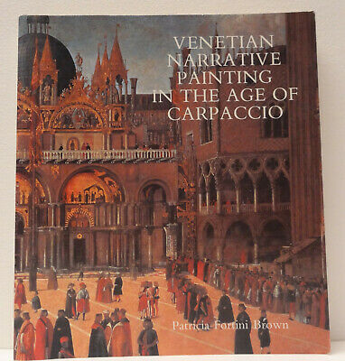 Venetian narrative painting in the age of Carpaccio  Patricia Fortini Brown 1989
