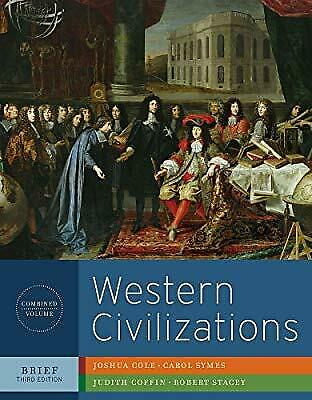 Western Civilizations: Their History and Their Culture, Cole, Joshua & Symes, Ca