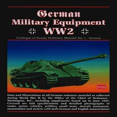 German Military Equipment Ww2: Catalogue of Enemy Ordnance Materiel by R.M. Clar