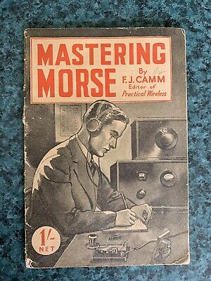 """Vintage Morse Code Book """"MASTERING MORSE"""" by F.J. Camm - First Edition"""