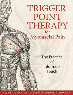 Trigger Point Therapy for Myofascial Pain: The Practice of Informed Touch by Don