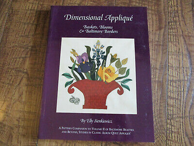 Quilt Pattern Dimensional Applique Baskets Blooms & Borders Elly Sienkiewicz