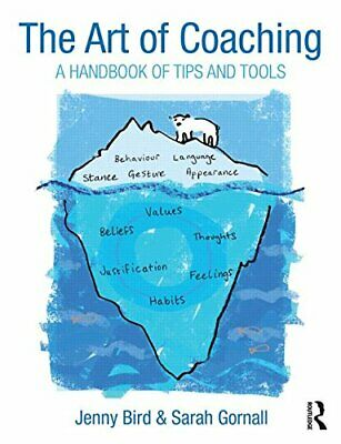 The Art of Coaching: A Handbook of Tips and Tools by Bird, Gornall PB..