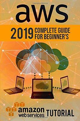 AWS: 2019 Complete Guide for Beginner's. Amazon Web Services Tutorial by Eric…