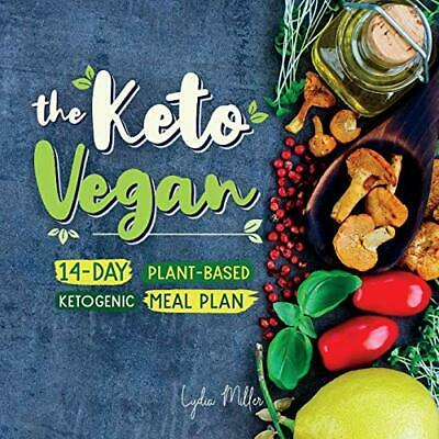 The Keto Vegan: 14-Day Plant-Based Ketogenic Meal Plan (vegetarian weight los…